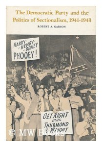 The dust cover of this monograph shows battle-flag waving delegates to the 1948 Dixiecrat Convention.